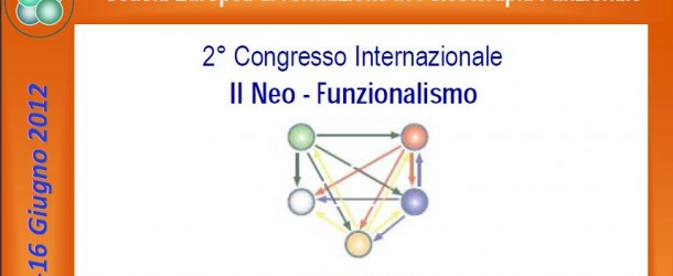 2 º Congresso Internazionale. Il Neo-Funzionalismo: LO STRESS, 15 e 16 giugno 2012 – 11 crediti ECM