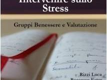 Intervenire sullo Stress: Gruppi Benessere e Valutazione